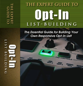 The Expert Guide to Opt-in List Building