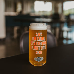 """Save the Earth, it's the only planet with beer"" on 16 oz can shaped glass"