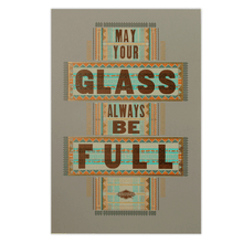 Load image into Gallery viewer, Hammerpress Glass Always Full Poster