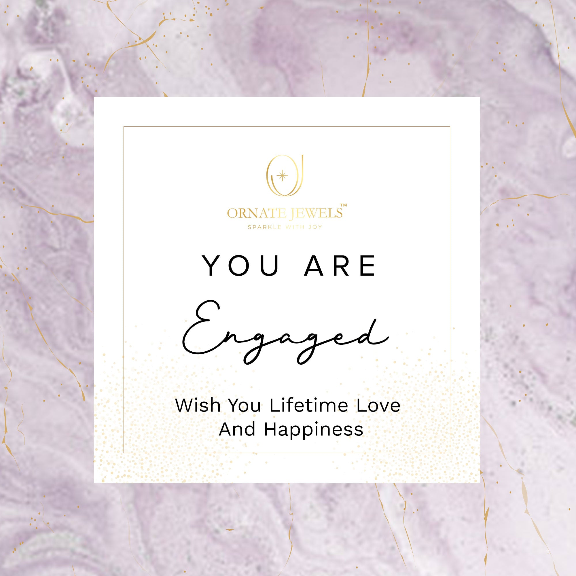 You Are Engaged