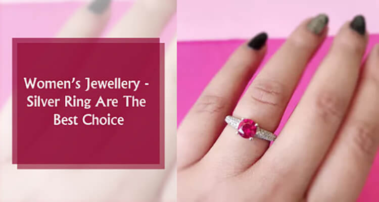 Women's Jewellery - Why Silver Ring Are The Best Choice