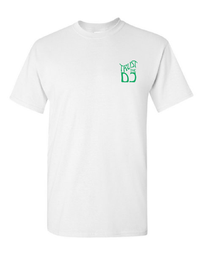 Trust The DJ Shirt (White)