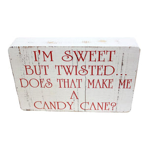 Im Sweet But Twisted Box Sign
