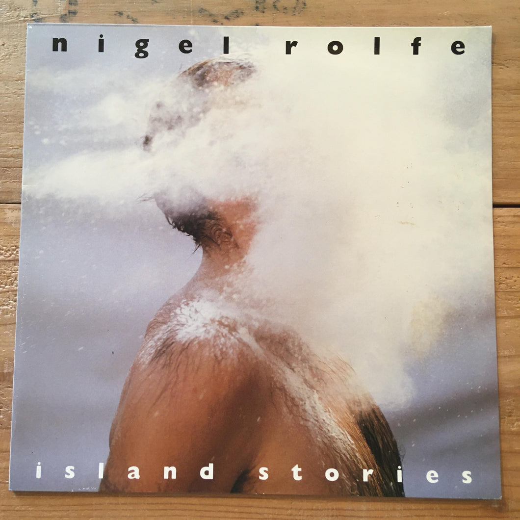 Nigel Rolfe ‎– Island Stories