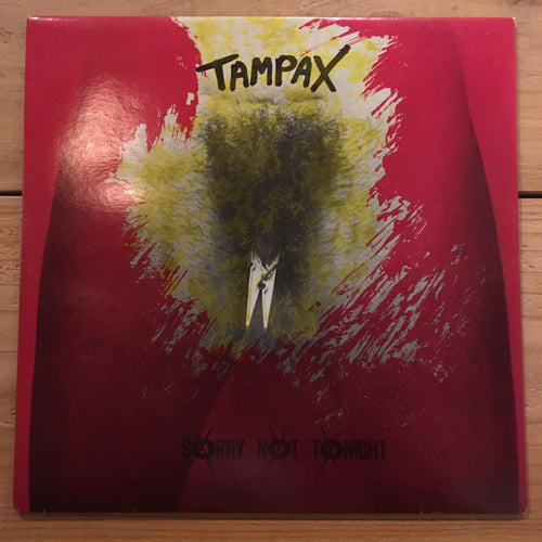 Tampax ‎– Sorry Not Tonight