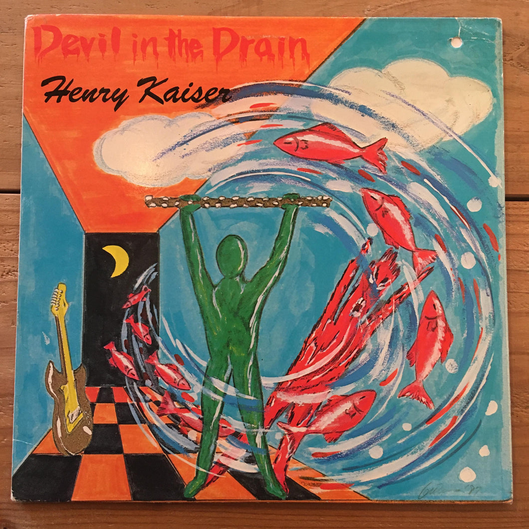 Henry Kaiser ‎– Devil In The Drain