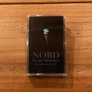 NORD / Electric Meditation - Live materials 2015-2017 (TAPE)