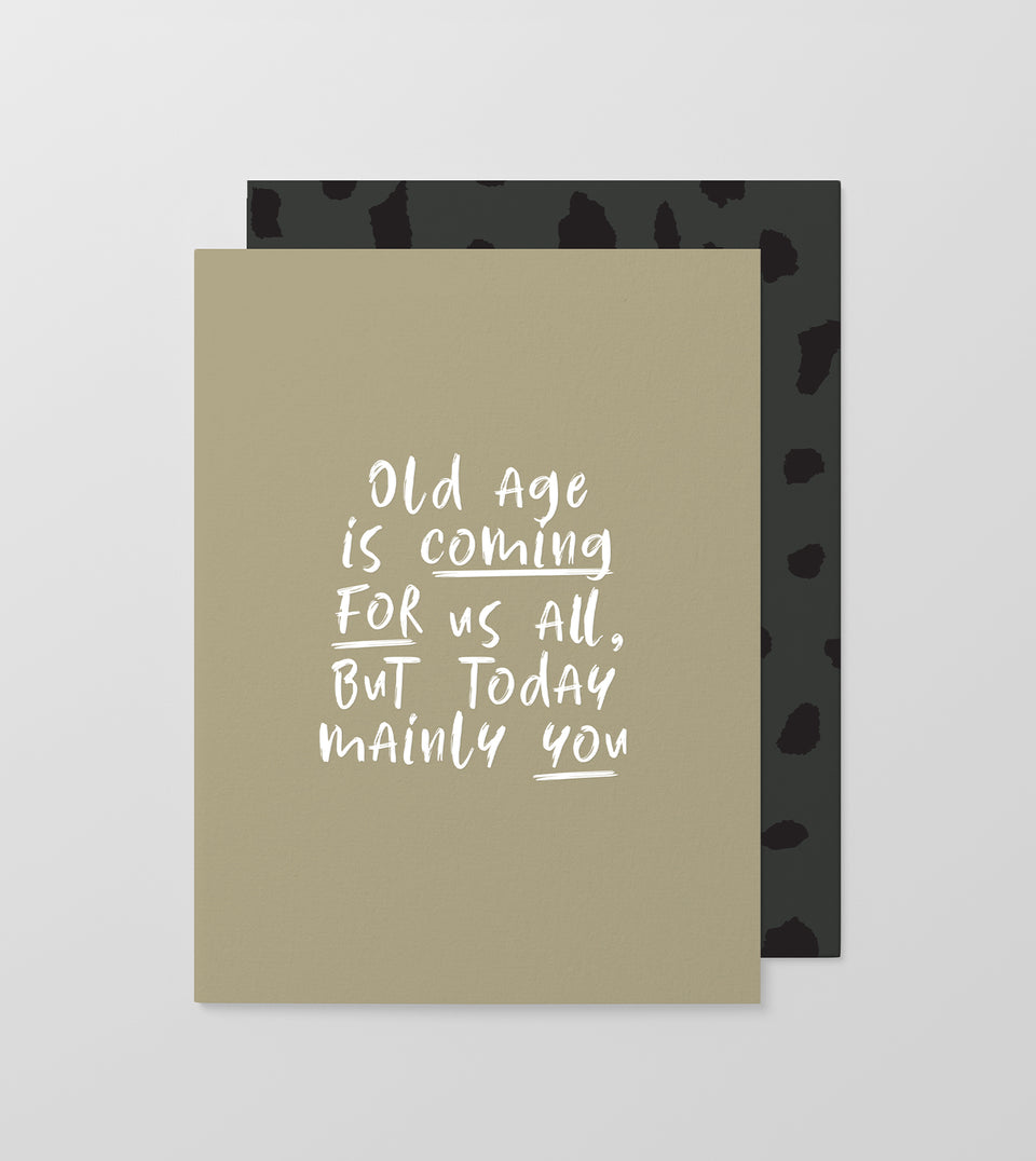 Old Age Is Coming For You greeting card