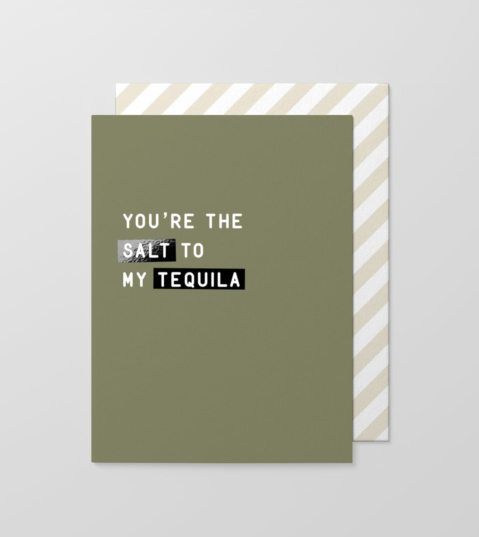 Salt To My Tequila greeting card