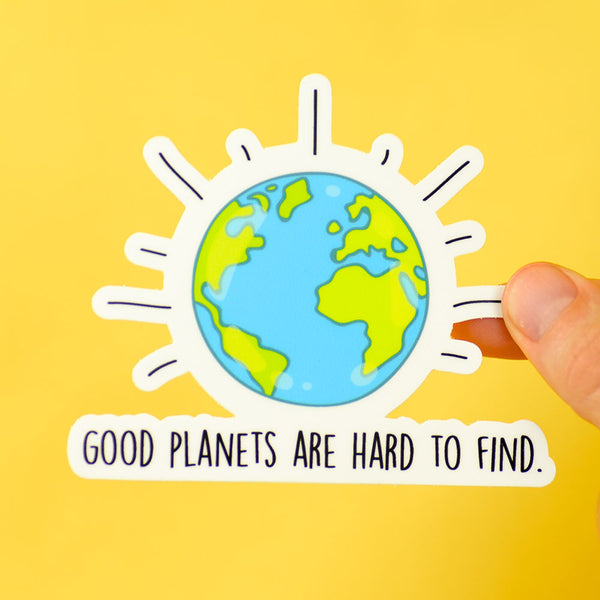 Good Planets Are Hard To Find... Die Cut Sticker