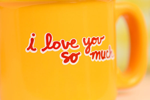 I love you so much...Coffee Mug