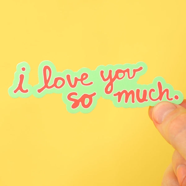 I Love You So Much... Die Cut Sticker