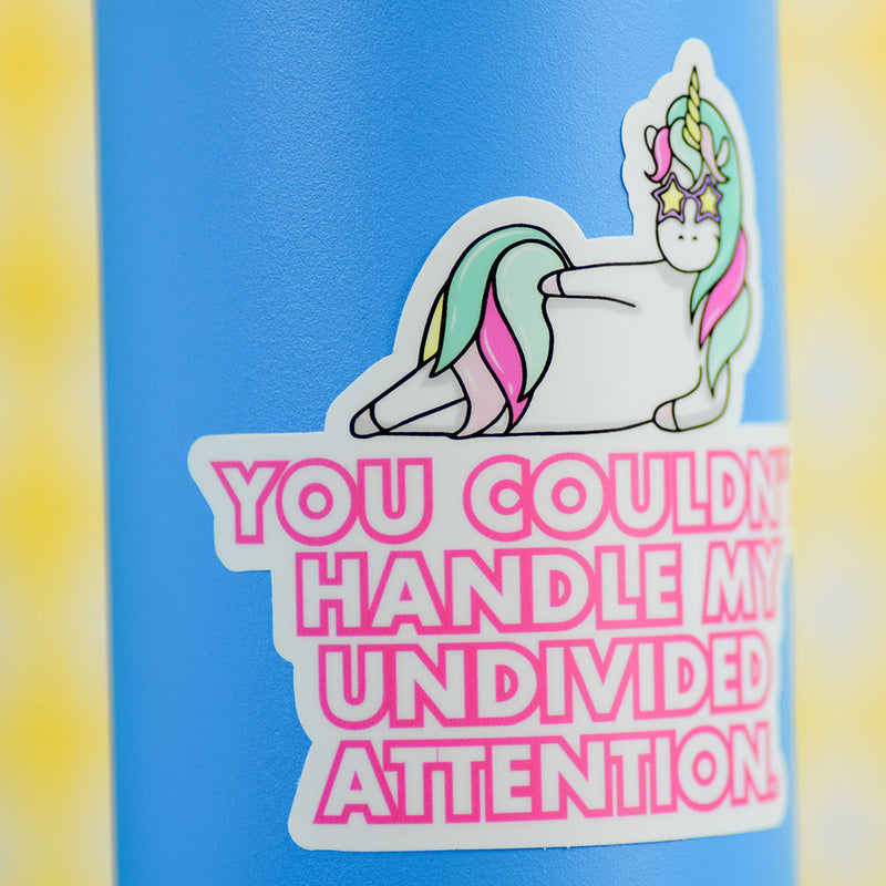 My Undivided Attention... Die Cut Sticker