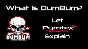 So What Are DumBum Fireworks?