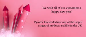 Happy New year from Pyrotex Fireworks to all our customers new and old.