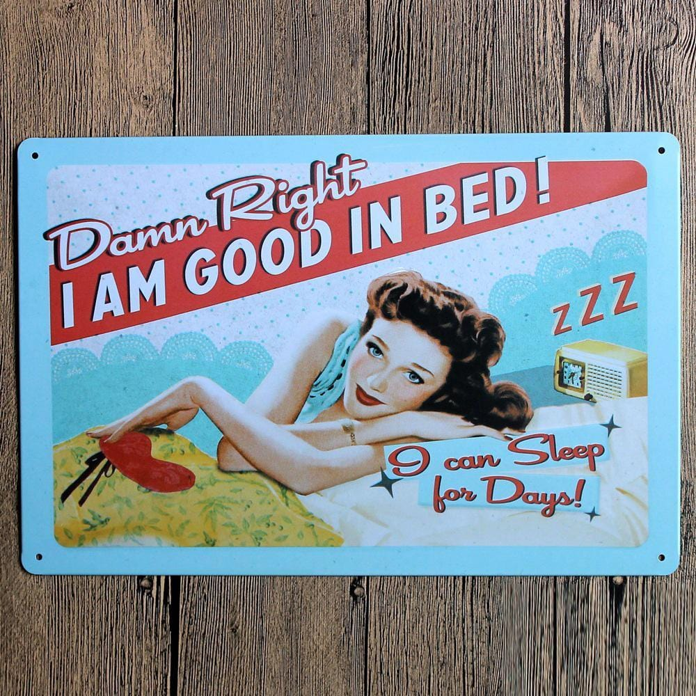I am good in Bed Metal TIn Poster