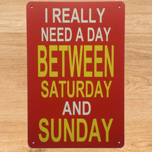 I Really Need A Day Between Saturday And Sunday Poster