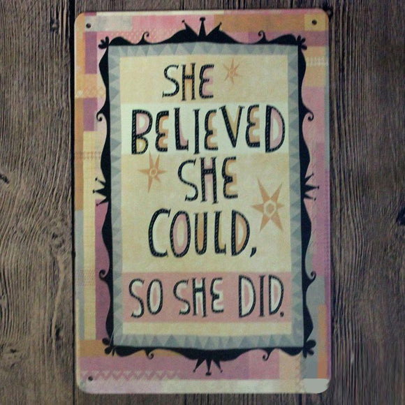 She belived- She DID women quote Wall tin poster