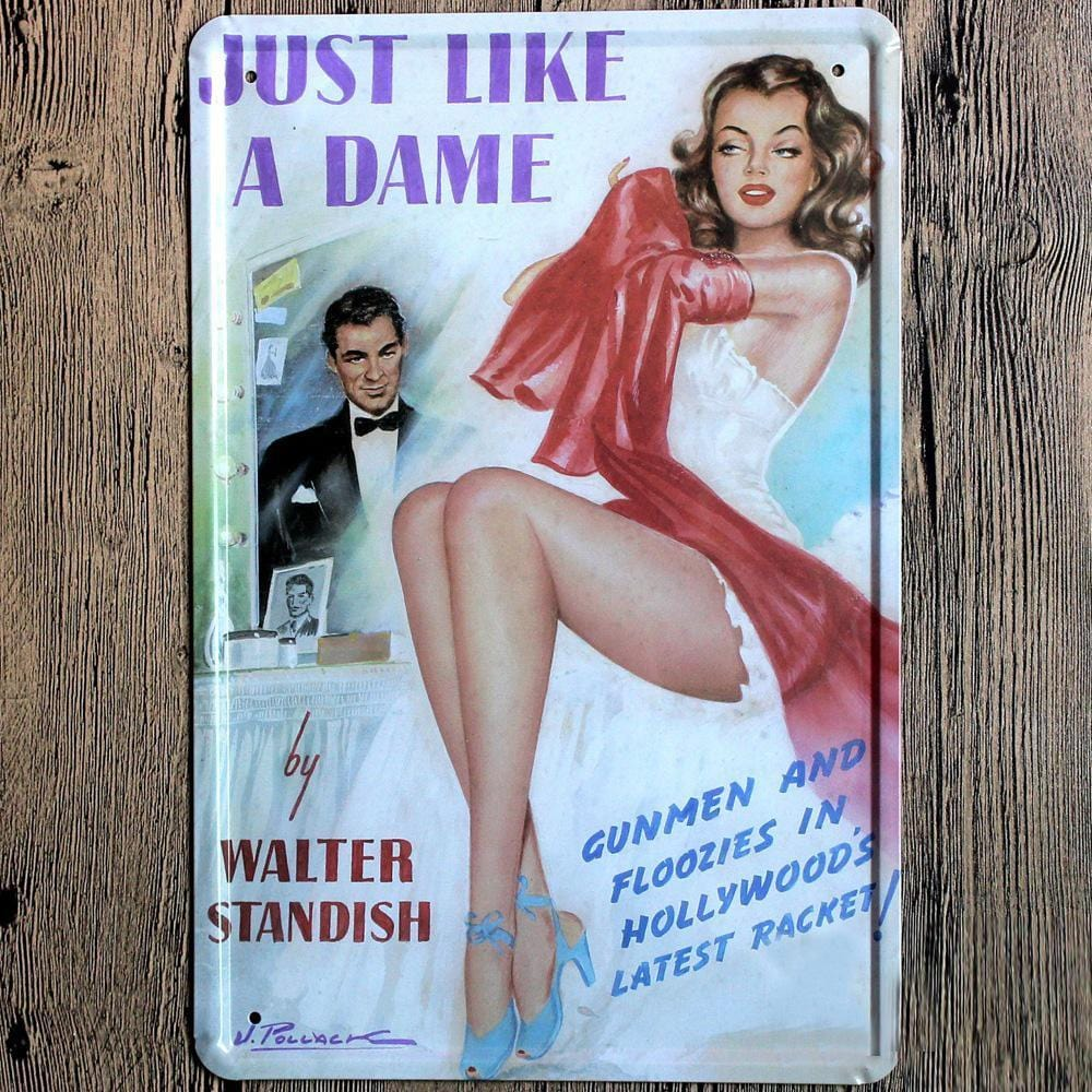 Just Like A Dame Metal Tin Sign Poster