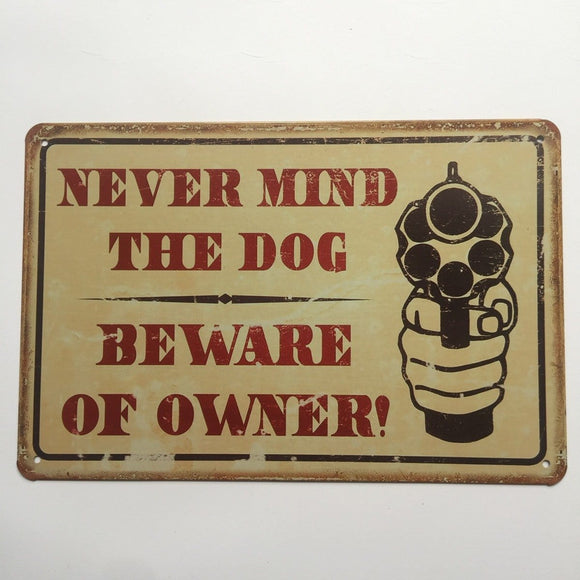 Never Mind The Dog beware of the Owner Tin Poster