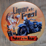 Liquor in the Front, Poker in the Rear Round Metal Tin Sign Poster