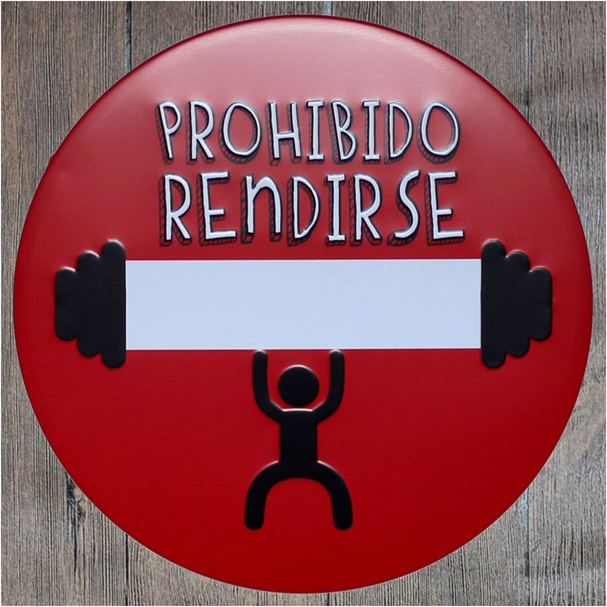 Prohibido Rendirse Round Metal Tin Sign Poster