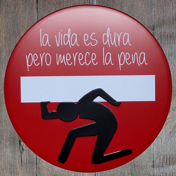 La Vida Es Dura Round Metal Tin Sign Poster