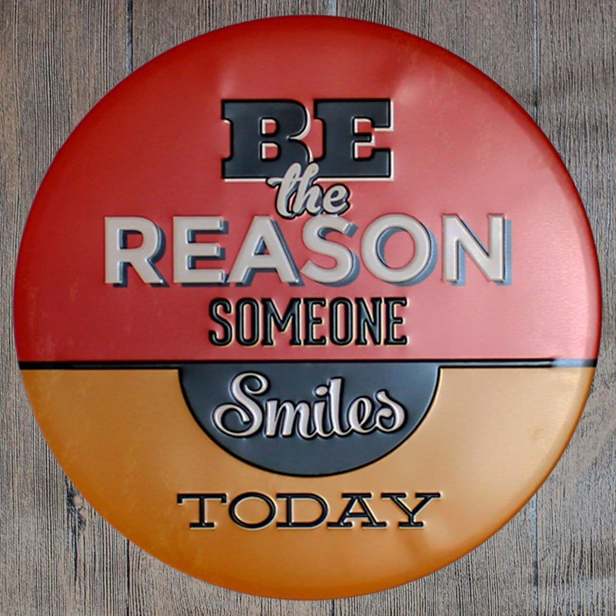 Be The Reason Someone Smiles Round Embossed Metal Tin Sign Poster