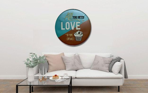 All You Need Is Love Or More Cup Cakes Round Embossed Metal Tin Sign Poster