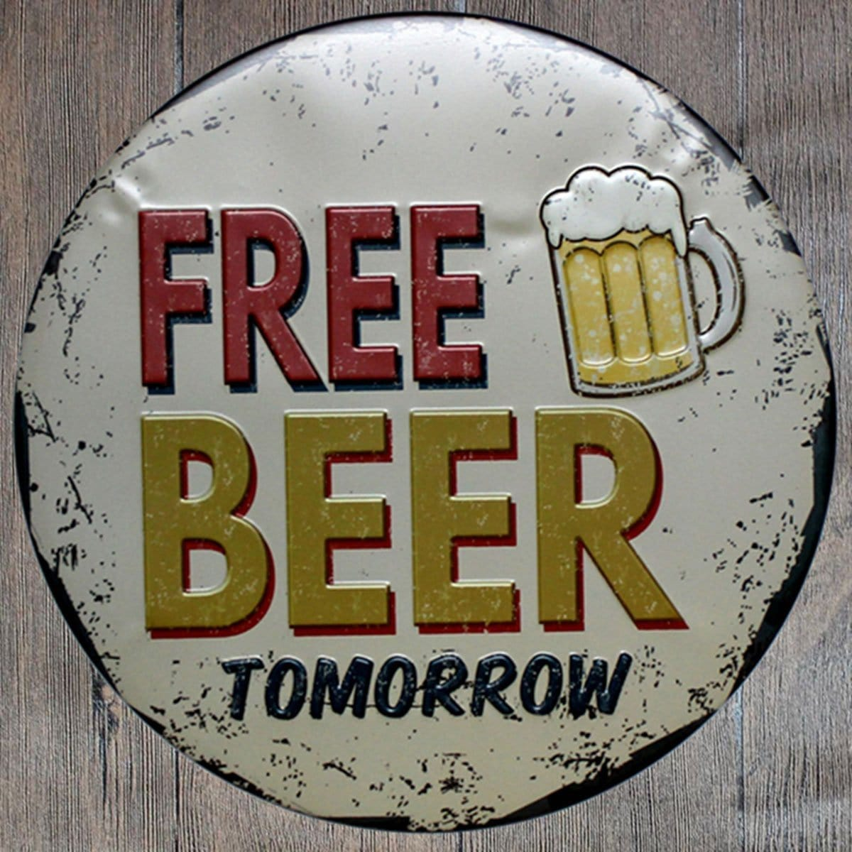 Free Beer Tomorrow Round Embossed Metal Tin Sign Poster