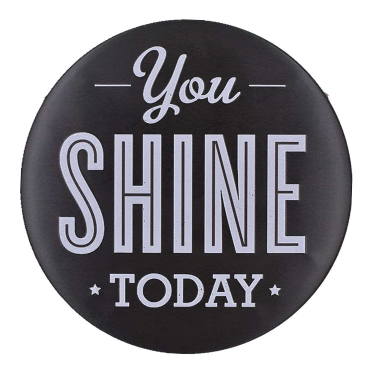 You Shine Today Round Embossed Metal Tin Sign Poster