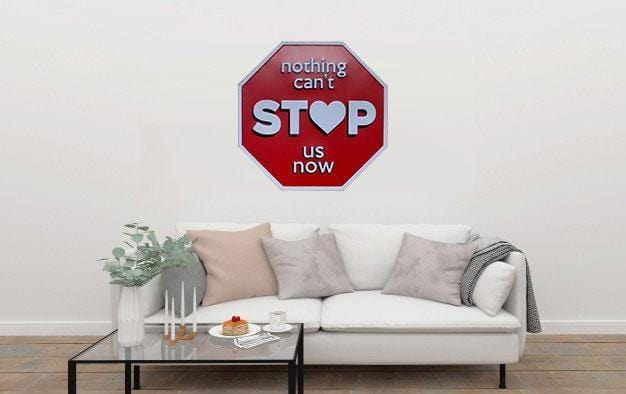 Nothing Cant Stop Us Now Octagon Metal Tin Sign Poster