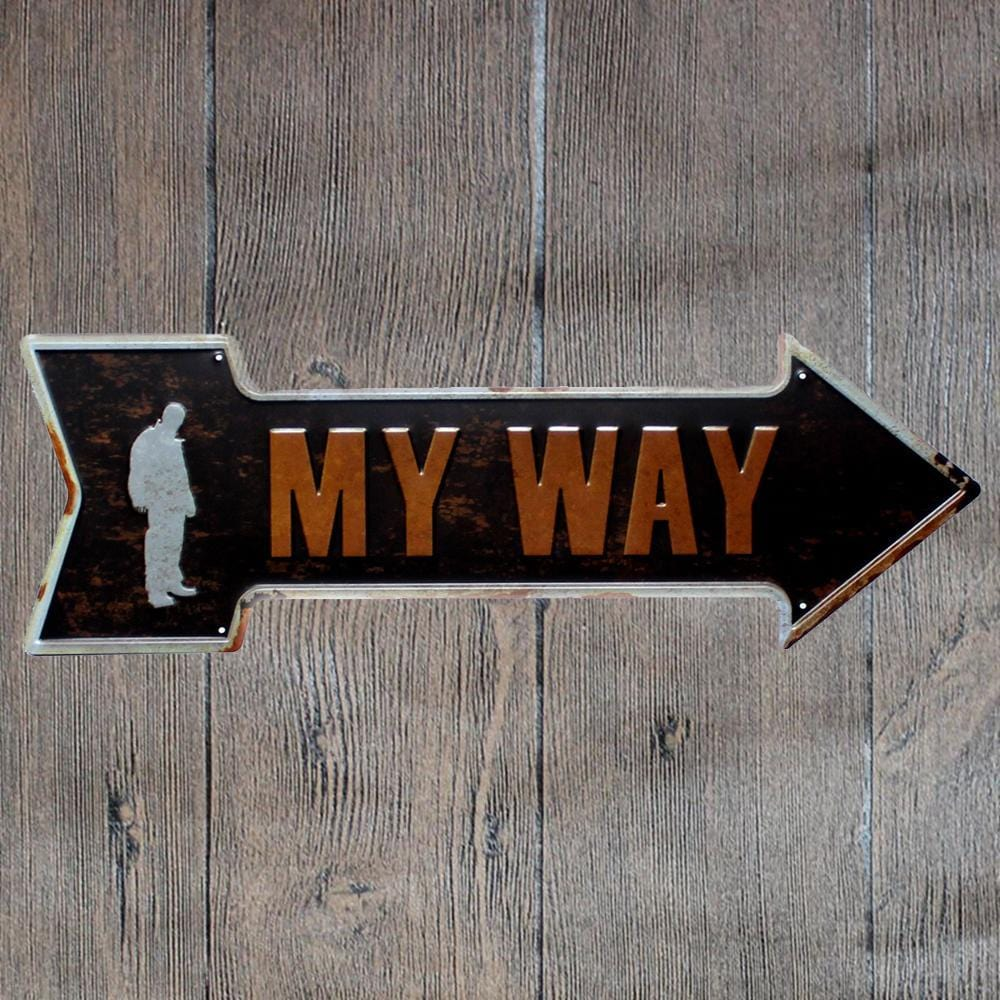 My Way Arrow Metal Tin Sign Poster