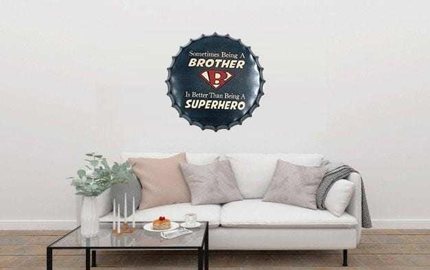 Sometimes Being A Brother Beer Cap Metal Tin Sign Poster