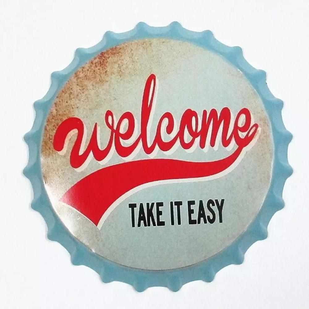 Welcome Take it Easy Beer Cap Metal Tin Sign Poster