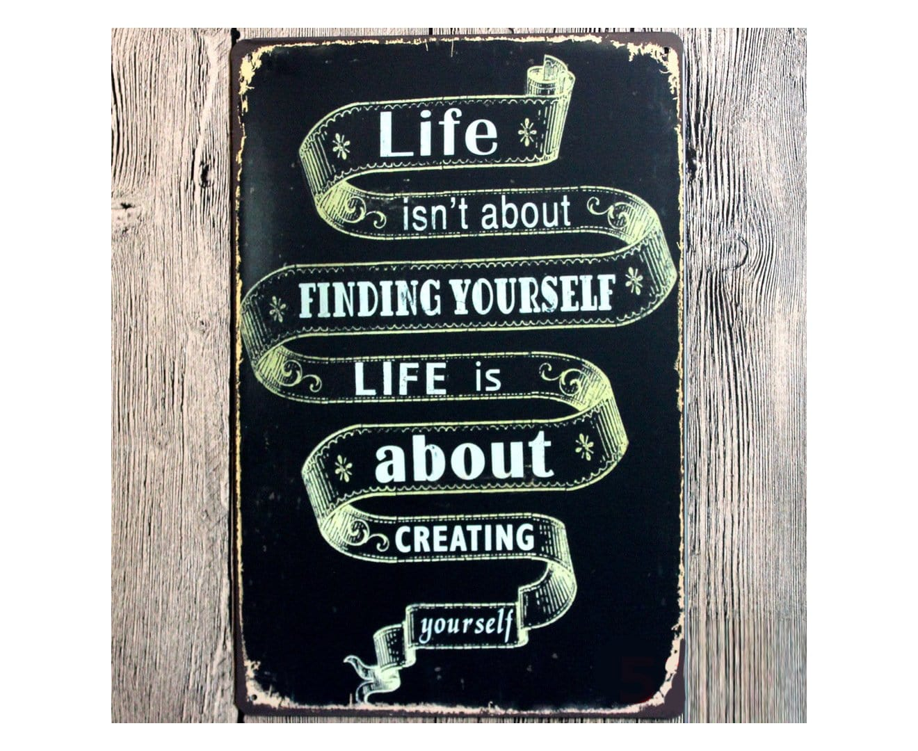 Life isnt about Finding Yourself Tin Poster