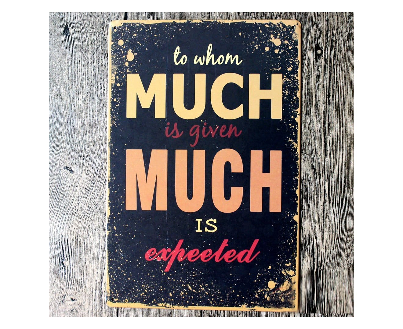 Give & Expect Metal Tin Sign Poster