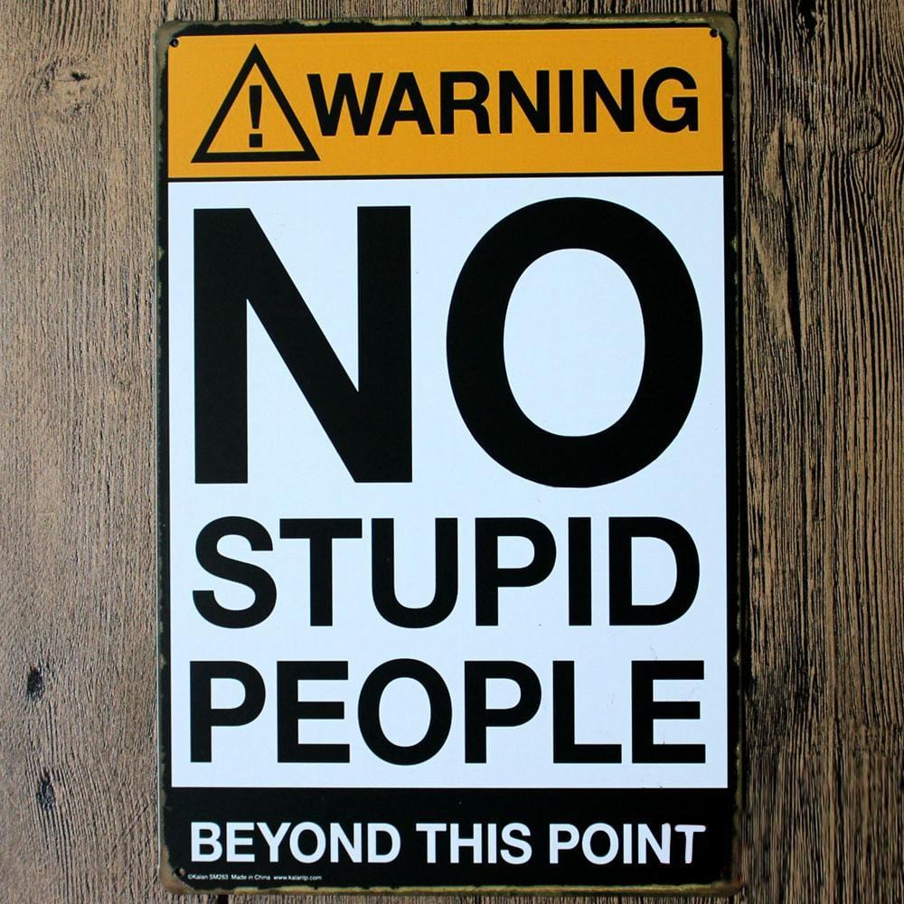 No Stupid People - Funny Tin Poster