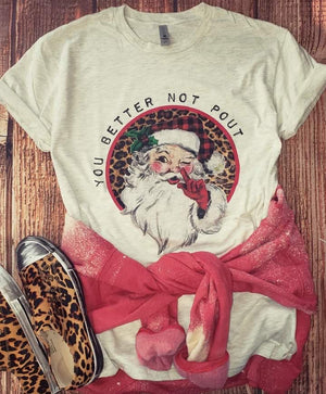 You better not pout Santa Tee
