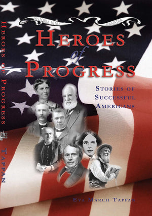 Heroes of Progress: Stories of Successful Americans