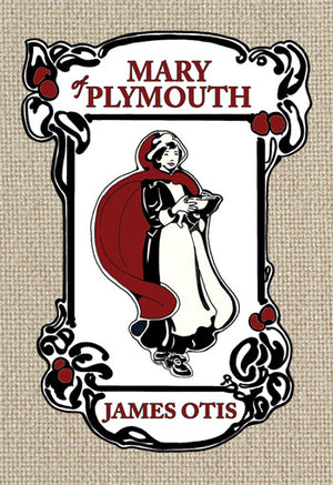 Mary of Plymouth: A Story of Plymouth Colony