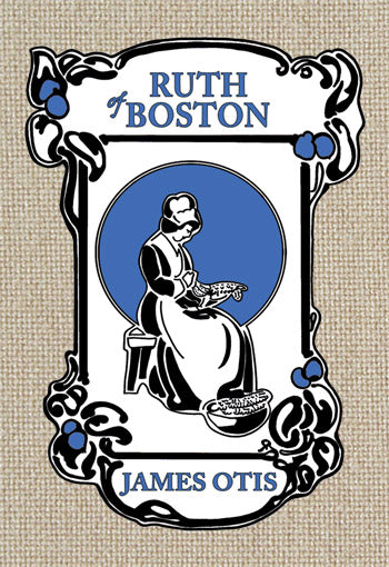 Ruth of Boston: A Story of the Massachusettes Bay Colony