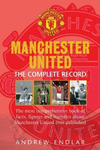 Manchester United The Complete Record : Second Edition 2008-09 by Andrew Endlar