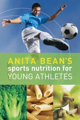Sports Nutrition for Young Athletes by Anita Bean