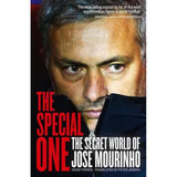 The Special One: The Secret World of José Mourinho by Diego Torres