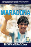 Maradona : The Autobiography of Soccer's Greatest and Most Controversial Star by Diego Maradona with a New Epilogue by Mark Weinstein
