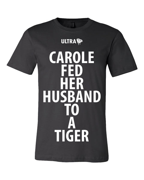 Carole Fed Her Husband To A Tiger Shirt
