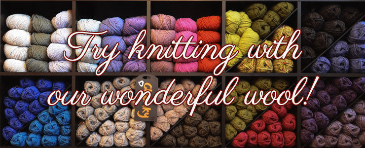 Try knitting with our wonderful wool