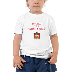 My Dad is a Medal Addict Toddler Short Sleeve Tee