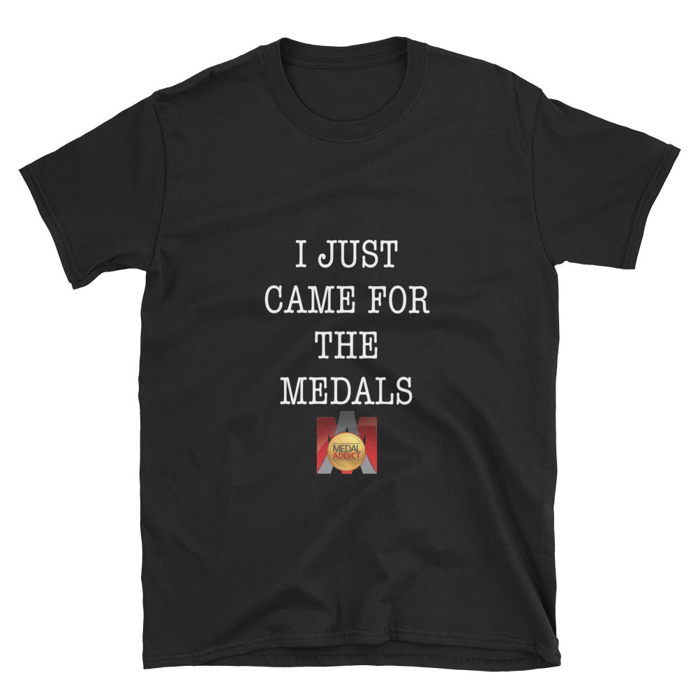 I Just Came For The Medals Unisex T-Shirt